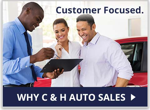 Why To Choose C & H Auto Sales